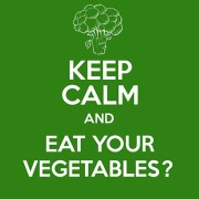 Keep Calm and Eat Your Vegetables?