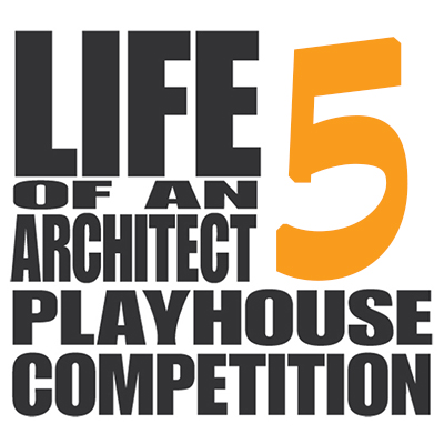 2016 Life of an Architect Playhouse Design Competition - The Winners
