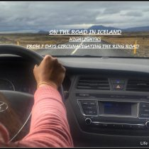 On The Road in Iceland – Highlights from 7 days circumnavigating the Ring Road (Part 1)