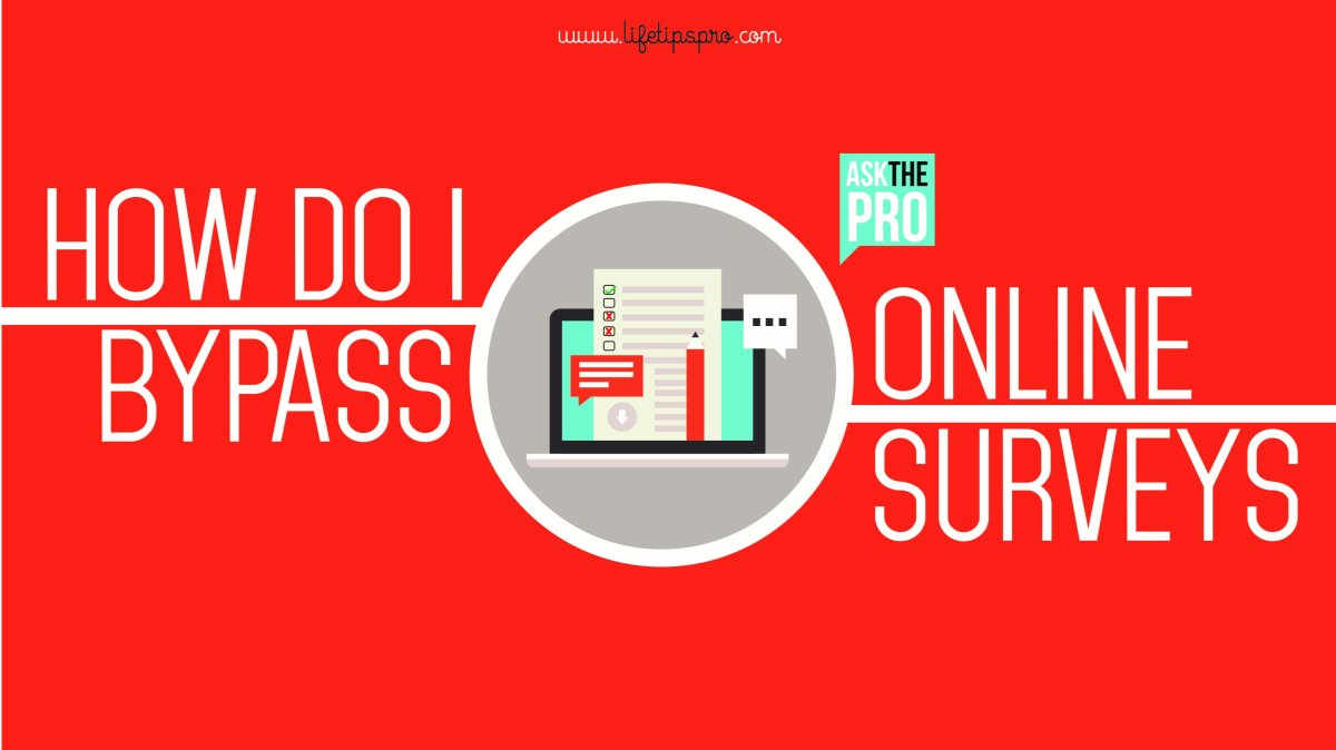 How to bypass survey online 2016? Remove surveys