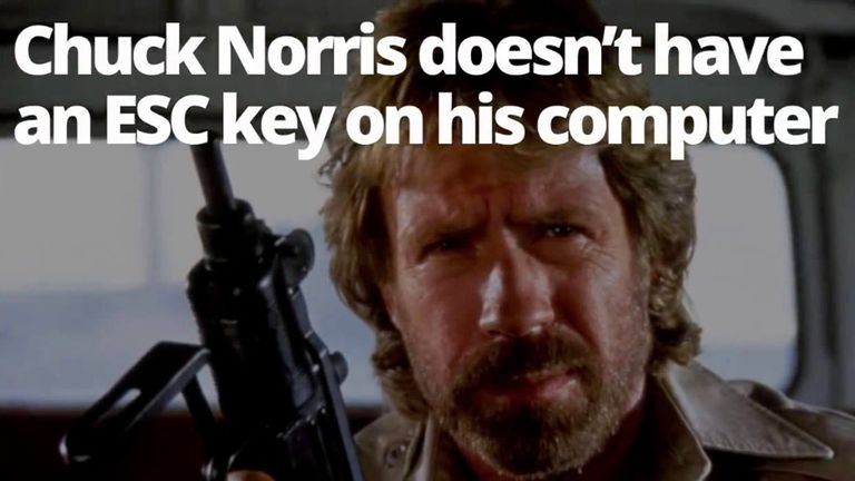 50 Popular Memes That Have Won Our Hearts A Chuck Norris meme  He doesn t have an esc key on his computer
