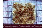 Cheesy Jalapeno Chicken and Rice Casserole