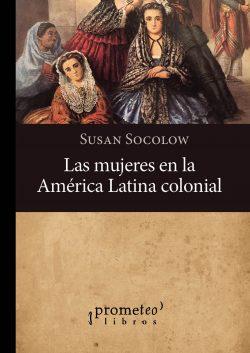 nor_Sokolow. Mujeres en America latina colonial