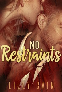 cover of No Restraints, a Bad Girls Know novella, a contemporary erotic romance