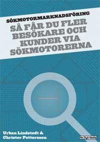 Urban Lindstedt och Christer Pettersson: No Digit Media - Sökmotormarknadsföring - Så får du fler besökare och kunder via sökmotorerna