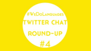 #WeDoLanguages Twitter Chat Round-Up: Language Learning Quick Fixes!