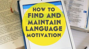 How to Keep Motivated Learning a Language