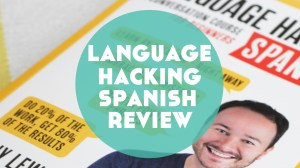 Language Hacking Spanish by Benny Lewis Review