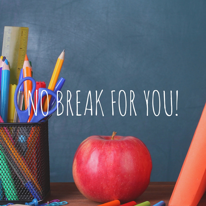 "Why Teachers Don't Deserve a Summer ""Break"""