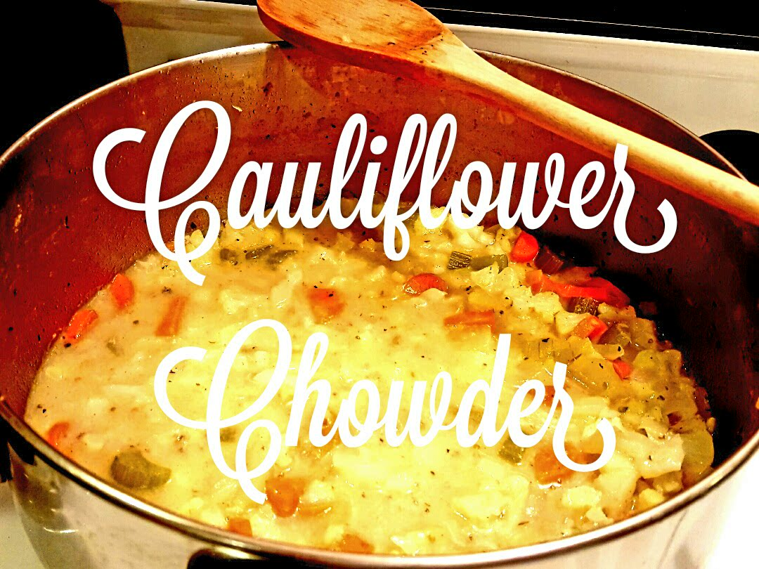 Nutritious & Delicious Recipe for Cauliflower Chowder