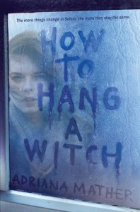 How To Hang A Witch by Adriana Mather