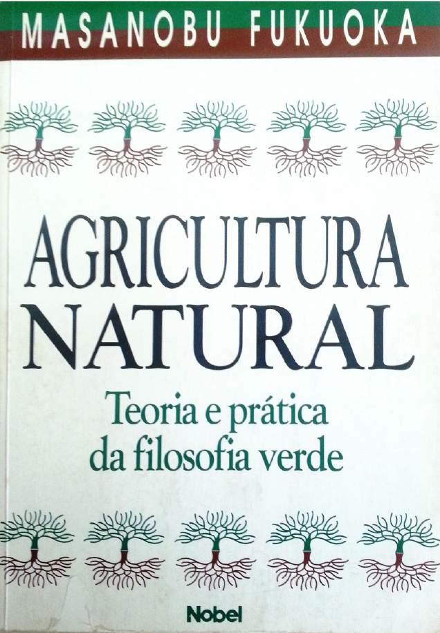 Agricultura Natural. Teoría e Práctica da Filosofía Verde