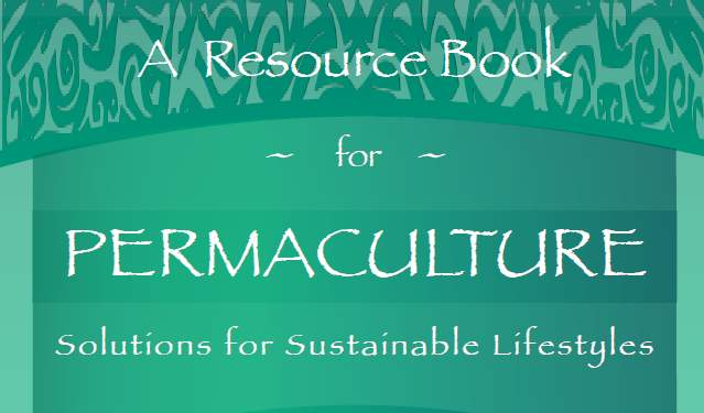 A Resource Book for PERMACULTURE. Solutions for Sustainable Lifestyles. IDEP Foundation
