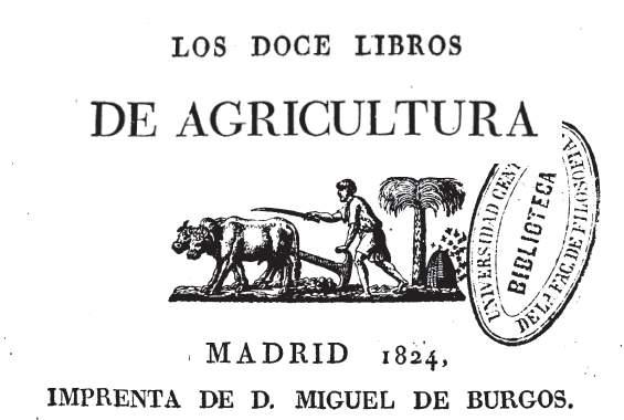 Doce libros de Agricultura. Lucio Junio Moderato Columela