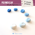 Polymer Clay for Beginners (+ 9 Simple Projects)