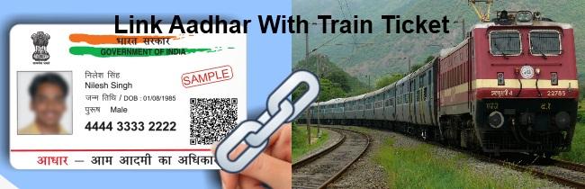 Link Aadhaar Card With Train Ticket