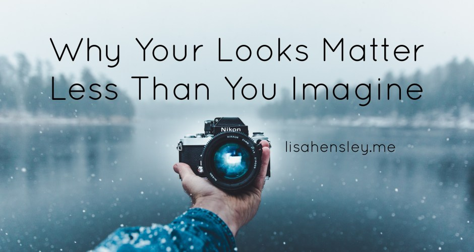 Why Your Looks Matter Less Than You Imagine