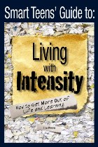 The Smart Teens Guide to Living Intensity