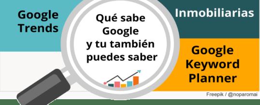 Qué sabe Google del sector inmobiliario y tú también puedes saber
