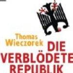 Buchbesprechung: Die verblödete Republik von Thomas Wieczorek