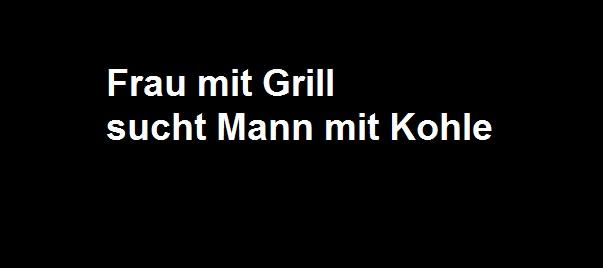 Frau mit Grill sucht Mann mit Kohle