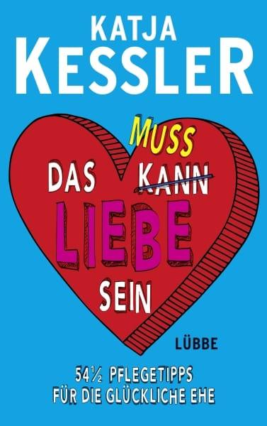 Buchverlosung : Das muss Liebe sein von Katja Kessler