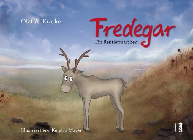 Fredegar – ein Rentiermärchen – Olaf Krätke