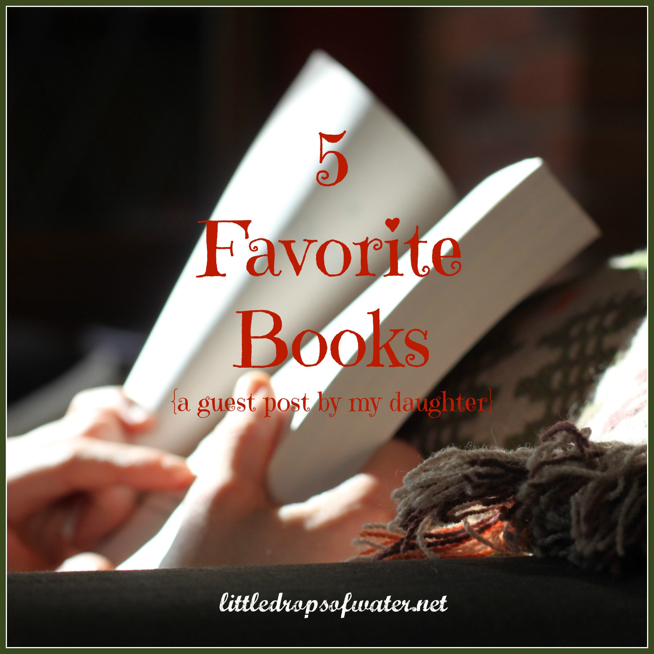 5 Favorite Books {a guest post by my daughter}