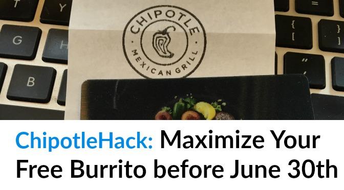 ChipotleHack: Maximize Your Free Burrito before June 30th