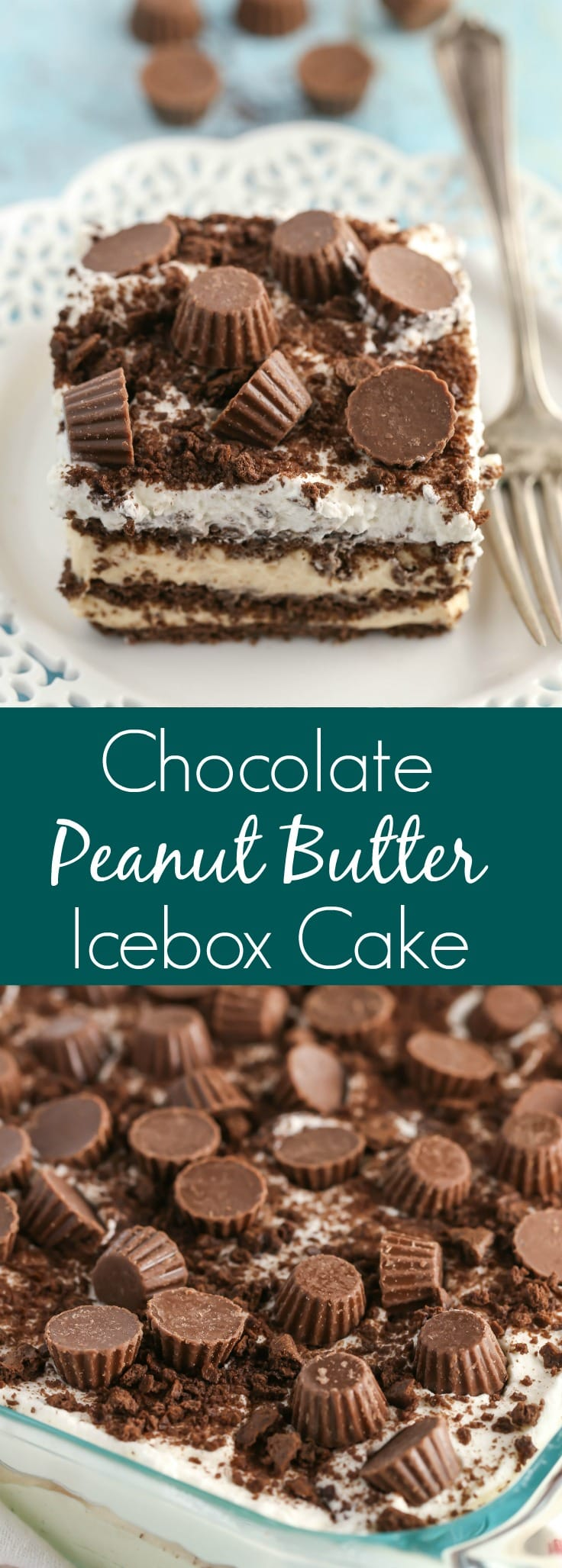 ... Chocolate Peanut Butter Icebox Cake is an easy and delicious no-bake
