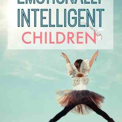 How to Help Develop an Emotionally Intelligent Child – What Kids Really Need