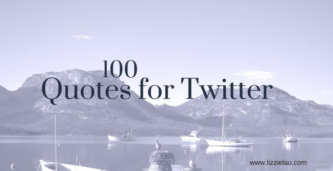 100 quotes to share on twitter