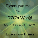 1970's Week at Loaves and Dishes!