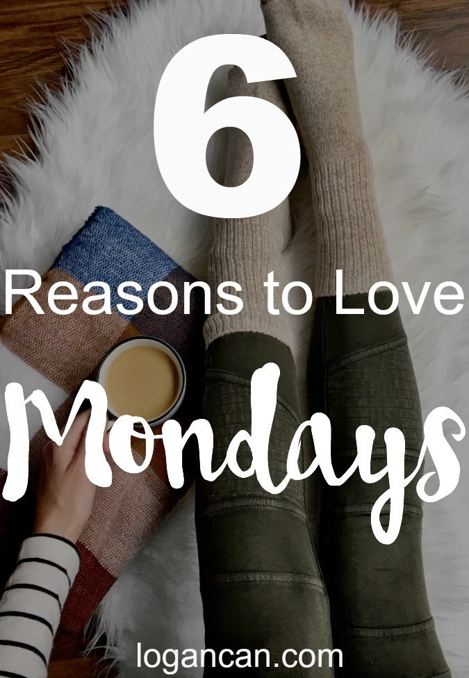 6 Reasons to Love Monday
