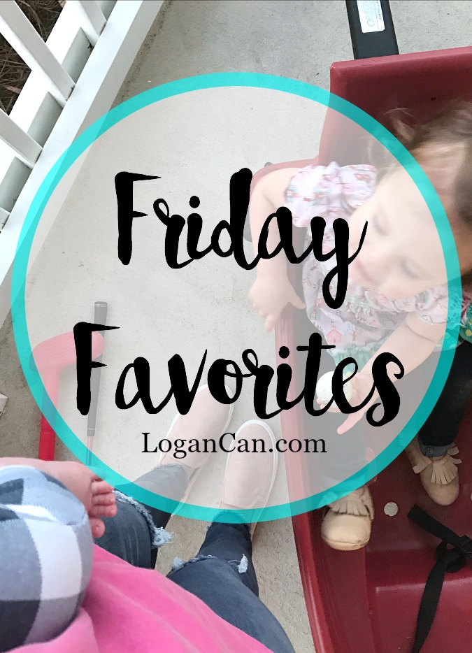 Friday Favorites LoganCan.com
