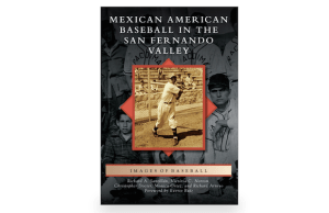Mexican American Baseball in the San Fernando Valley is available Oct. 19.