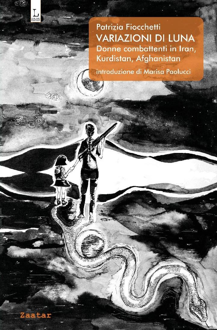 Variazioni di Luna – Donne combattenti in Iran, Kurdistan, Afghanistan