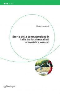 Lo Console Storia della Contraccezione in Italia Pendragon 2017