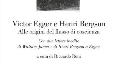 Roni, Victor Egger e Henri Bergson. Alle origini del flusso di coscienza