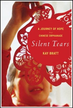 Silent Tears - A Journey of Hope in a Chinese Orphanage