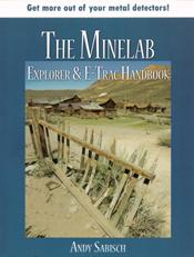 Andy Sabisch - The Minelab Explorer & E-Trac Handbook