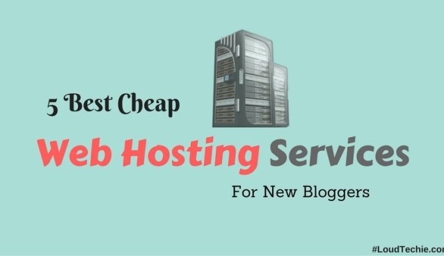 5 Best Cheap Web Hosting Services For New Bloggers