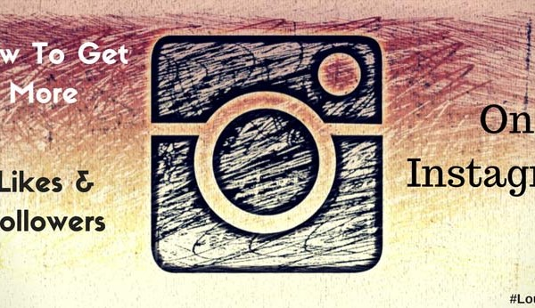 How To Get More Likes & Followers On Instagram?