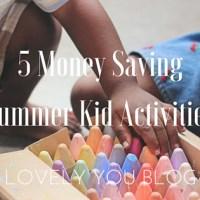 5 Money Saving Summer Kid Activities
