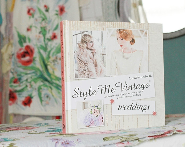 Style Me Vintage: Weddings by Annabel Beeforth