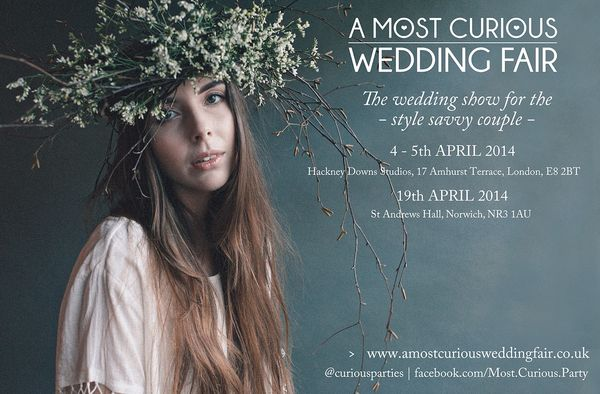 A Most Curious Wedding Fair: 4/5 April London & 19 April Norwich