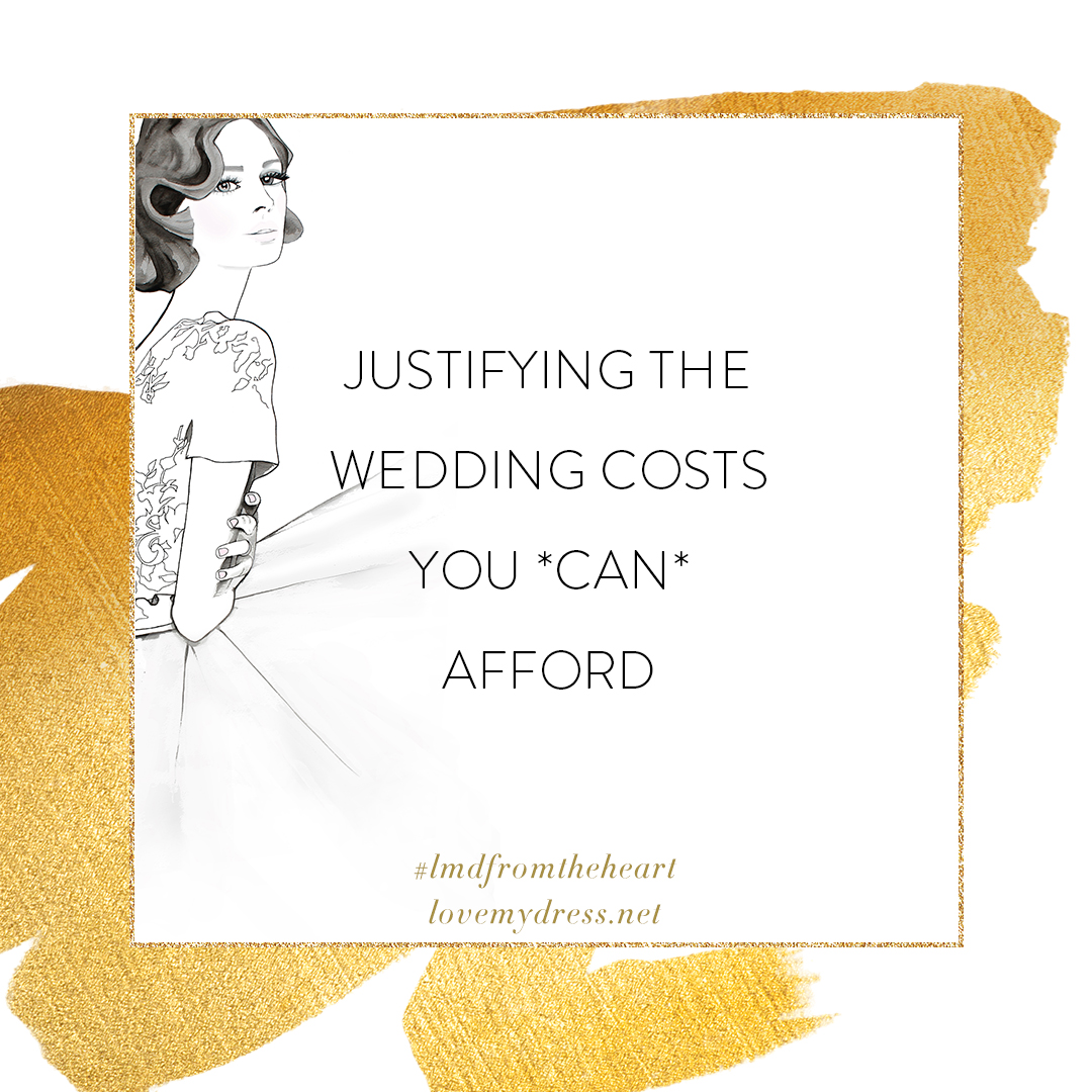 From The Heart: Justifying those wedding things that you *can* afford