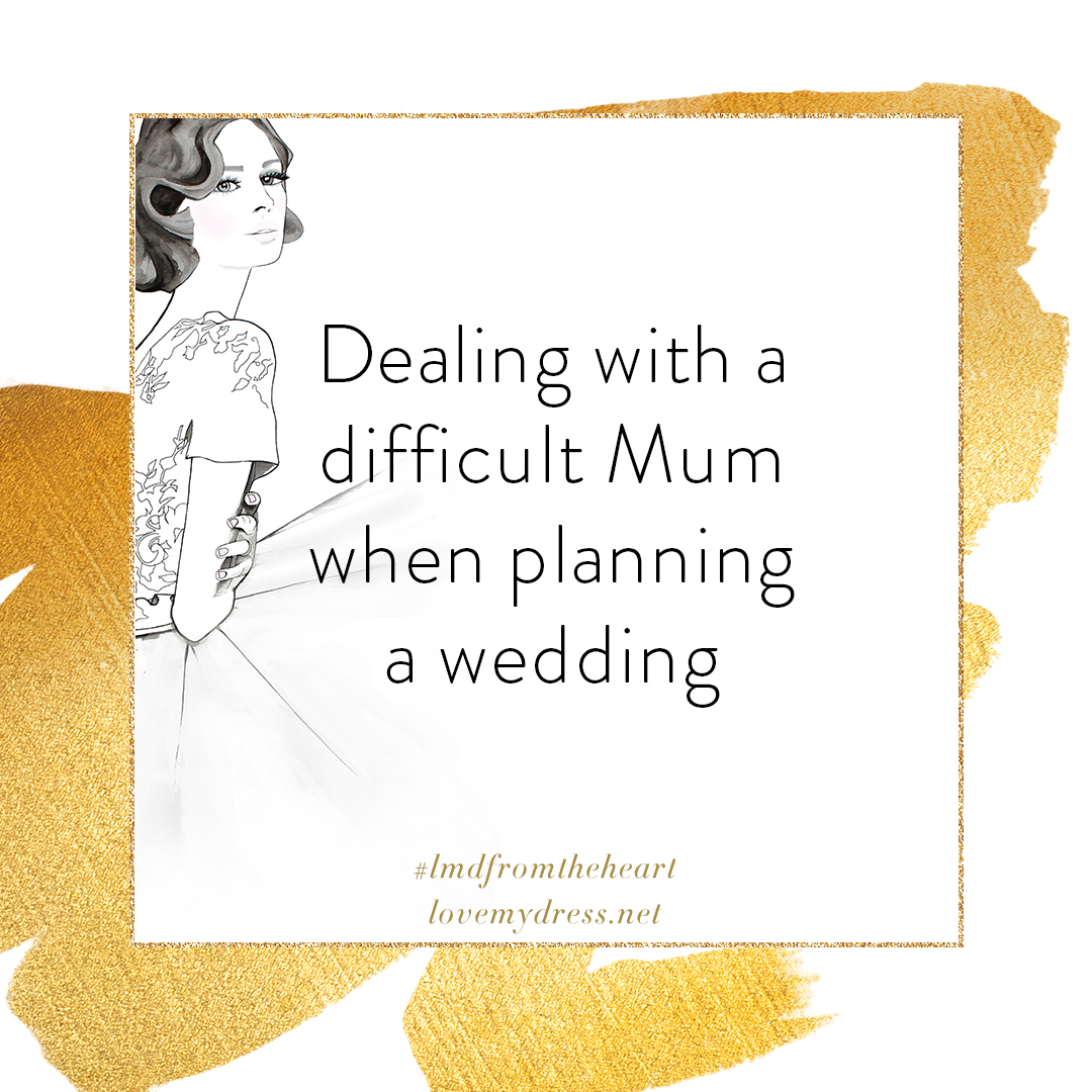 Dealing with a difficult mum when planning a wedding