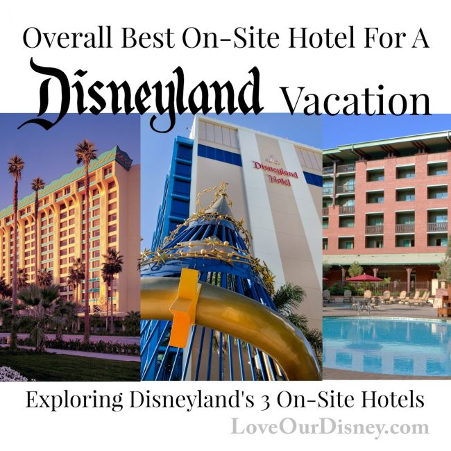 The Best On-Site Resort for Disneyland Vacations