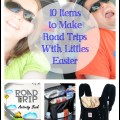 10 items that will make your road trip with infants, toddlers and preschoolers easier